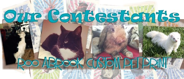 Our Roo Abrook Custom Pet Print Contestants!