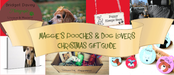 Maggie's Pooches & Dog Lovers Christmas Gift Guide